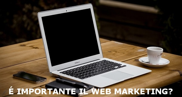 validi motivi per fare Web Marketing