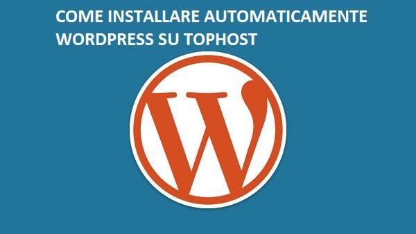 COME-INSTALLARE-automaticamente-wordpress-tophost
