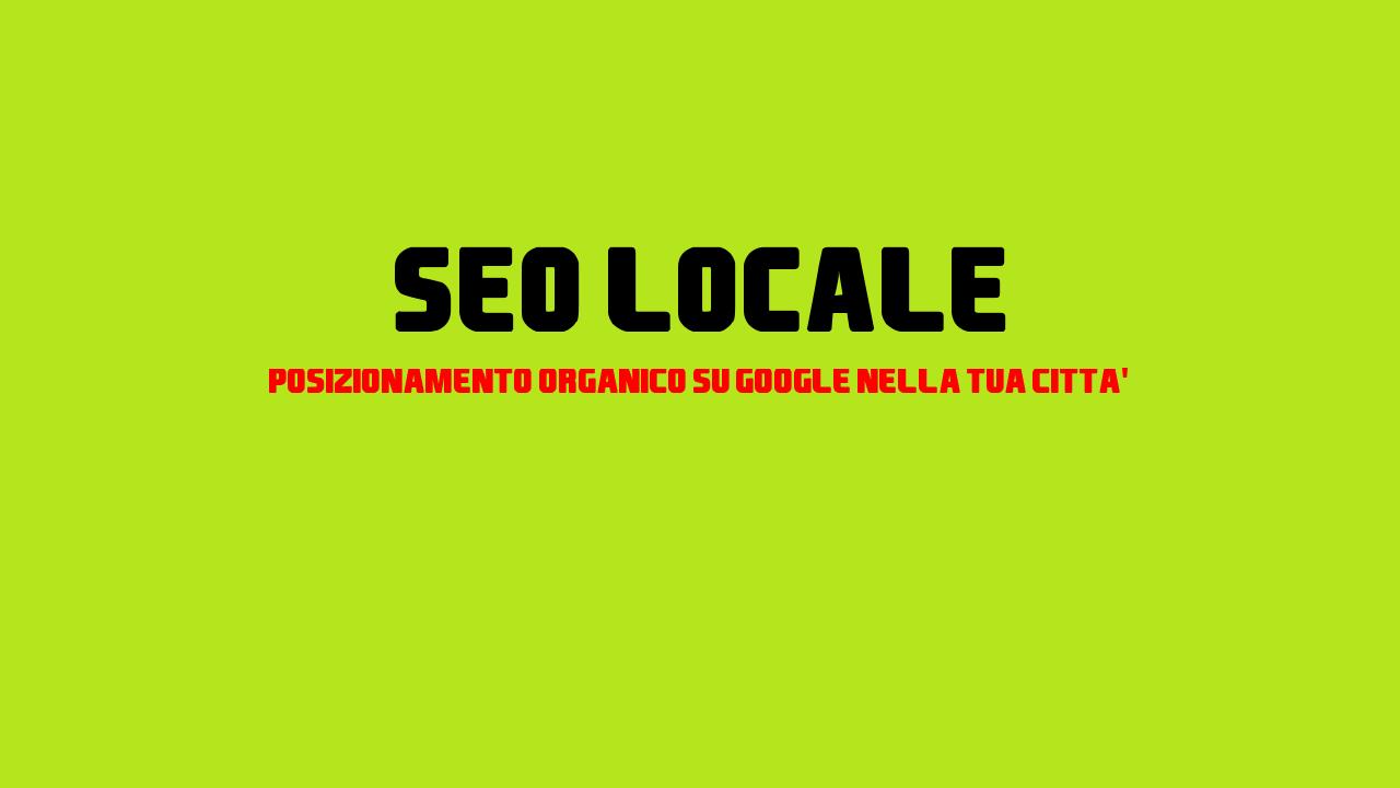 SEO locale: come migliorare il posizionamento su Google nella tua città