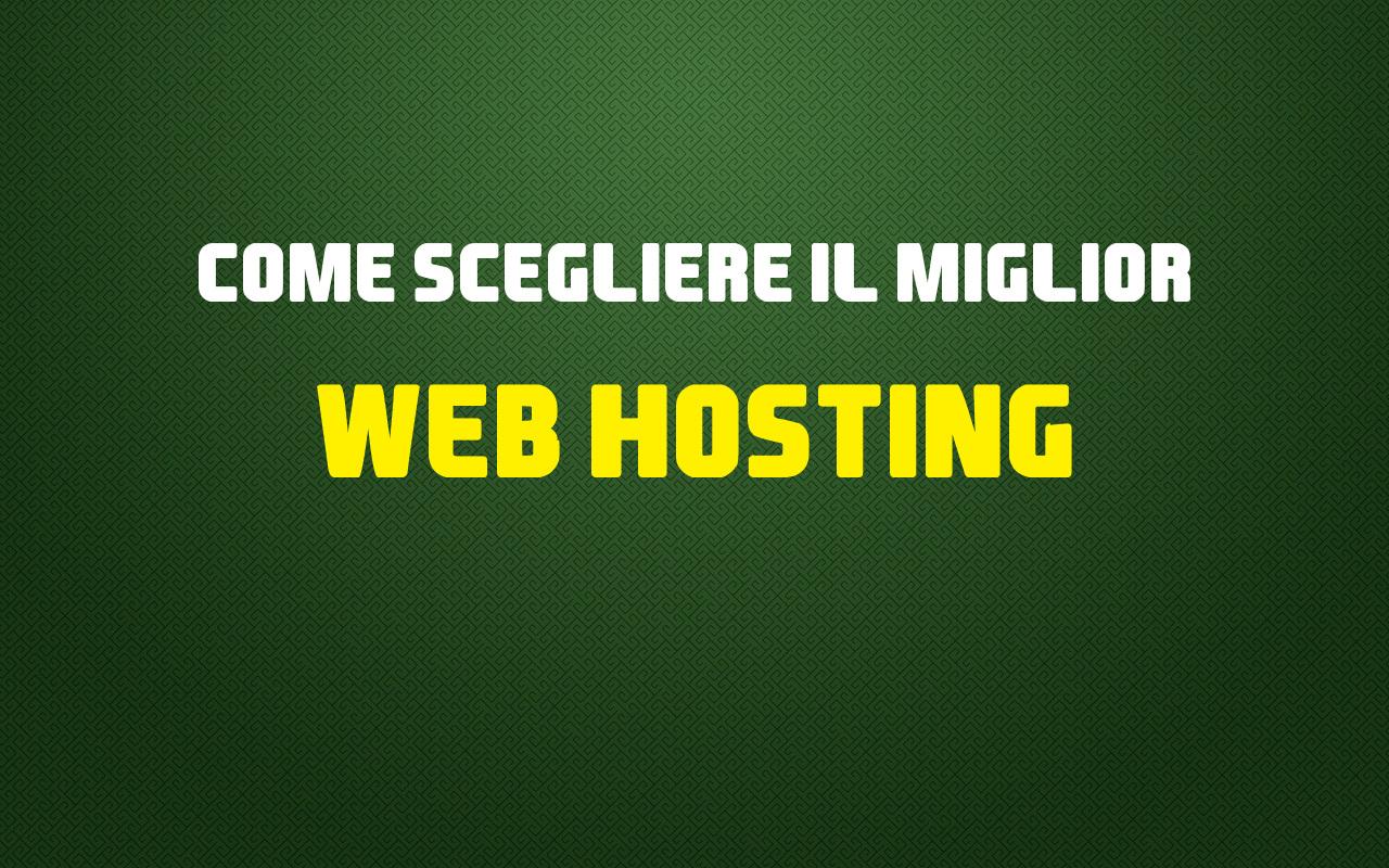 Come scegliere il miglior web hosting